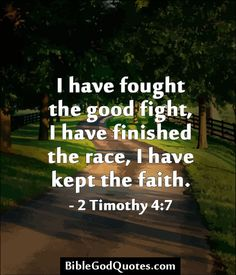Abby's favorite quote from 2 Timothy 4:7. Photo Credit: BibleGodQuotes.com